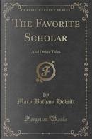The Favorite Scholar by Mary Botham Howitt