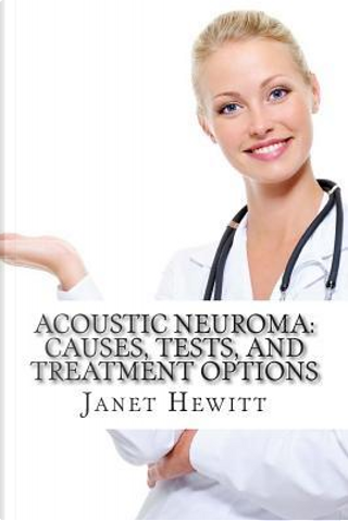 Acoustic Neuroma by John Hewitt