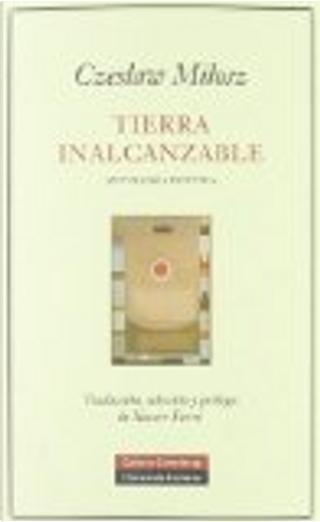 Tierra inalcanzable by Czeslaw Milosz