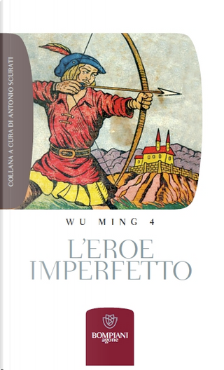 L'eroe imperfetto by Wu Ming 4