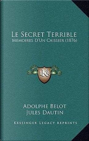 Le Secret Terrible by Adolphe Belot