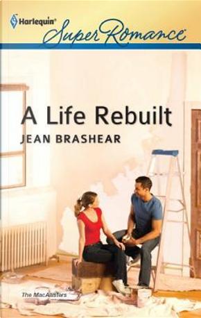 A Life Rebuilt by Jean Brashear