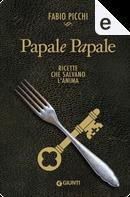 Papale papale by Fabio Picchi
