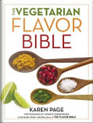 The Vegetarian Flavor Bible by Karen Page