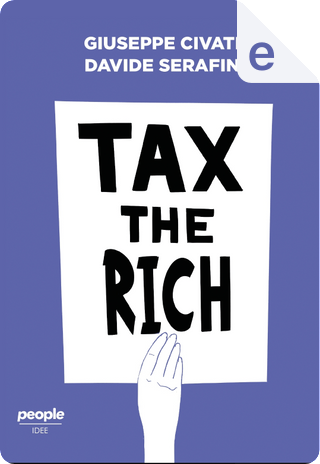 Tax the Rich by Giuseppe Civati, Davide Serafin