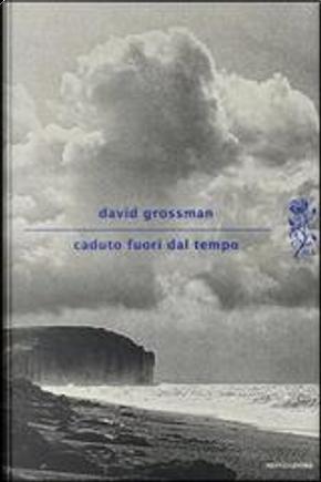 Caduto fuori dal tempo by David Grossman