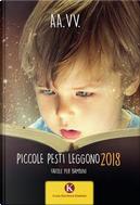 Piccole pesti leggono 2018 by Aa Vv
