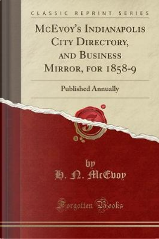 McEvoy's Indianapolis City Directory, and Business Mirror, for 1858-9 by H. N. McEvoy