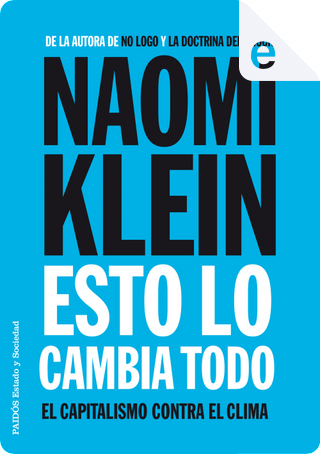 Esto lo cambia todo by Naomi Klein
