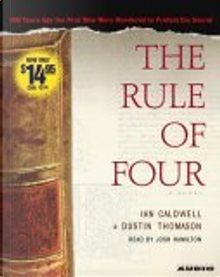 The Rule of Four by Josh (NRT), Dustin/ Hamilton, Ian/ Thomason, Caldwell, Dustin Thomason, Ian Caldwell