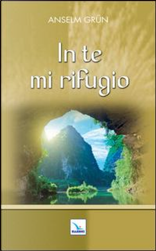 In te mi rifugio by Anselm Grun