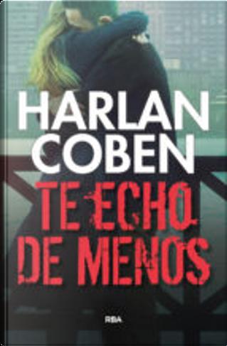 Te echo de menos by Harlan Coben