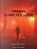 Finding Claire Fletcher by Lisa Regan
