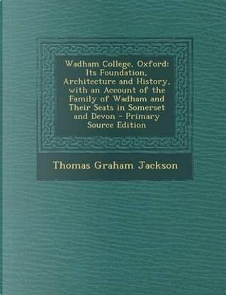 Wadham College, Oxford by Thomas Graham Jackson