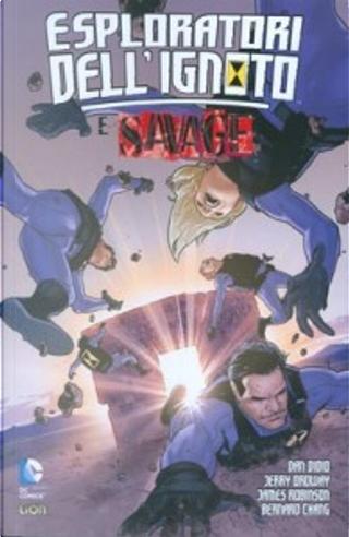 Esploratori dell'ignoto e Savage by Bernard Chang, Dan Didio, James Robinson, Jerry Ordway