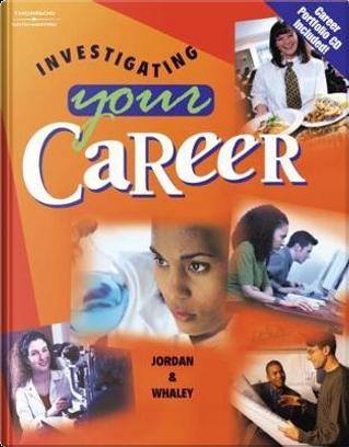 Investigating Your Career by Ann K. Jordan