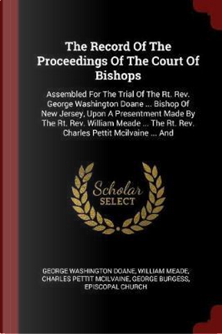 The Record of the Proceedings of the Court of Bishops by George Washington Doane