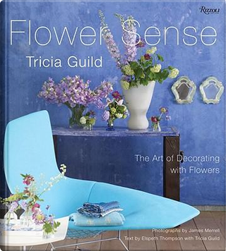 Flower Sense by Tricia Guild