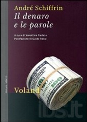 Il denaro e le parole by André Schiffrin