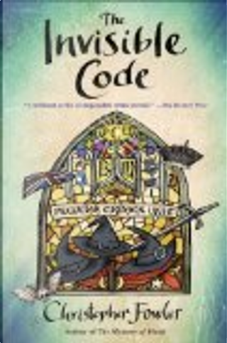 The Invisible Code: A Peculiar Crimes Unit Mystery by Christopher Fowler