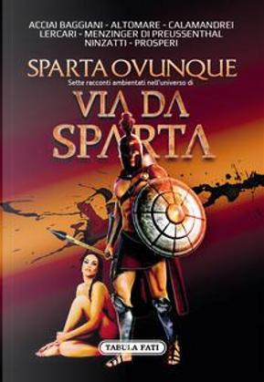 Sparta ovunque by Carlo Menzinger di Preussenthal, Donato Altomare, Linda Lercari, Massimo Acciai Baggiani, Paolo Ninzatti, Pierfrancesco Prosperi, Sergio Calamandrei