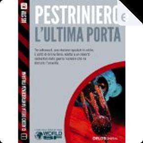 L'ultima porta by Renato Pestriniero