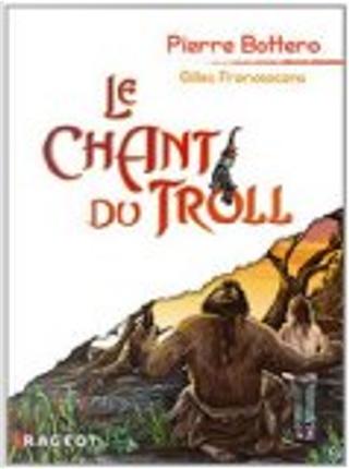 Le Chant du Troll by Pierre Bottero