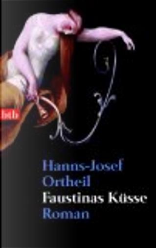 Faustinas Küsse by Hanns-Josef Ortheil