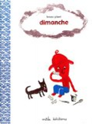 Dimanche by Bruno Gibert