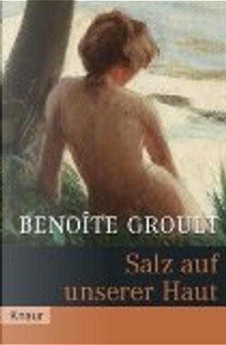 Salz auf unserer Haut. by Benoîte Groult