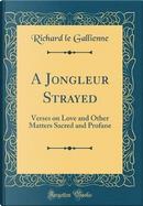 A Jongleur Strayed by Richard Le Gallienne