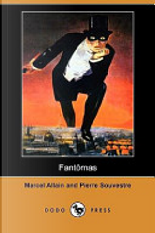 Fantomas (Dodo Press) by Marcel Allain