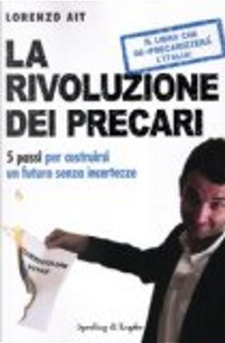 La rivoluzione dei precari. Un piano d'azione per liberarti per sempre dall'incertezza economica by Lorenzo Ait
