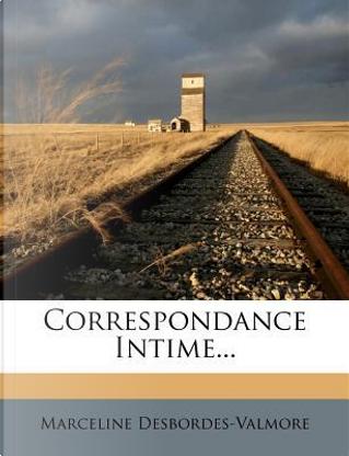 Correspondance Intime. by Marceline Desbordes-Valmore