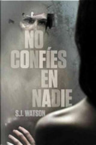 No Confies en Nadie by S J Watson