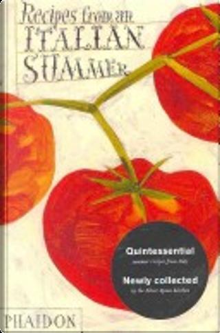 Recipes from an Italian Summer by Editors of Phaidon Press