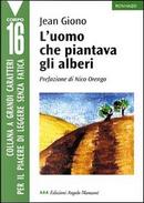 L' uomo che piantava gli alberi by Jean Giono