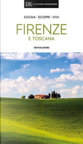 Firenze e Toscana by Aa.vv.
