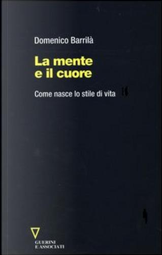 La mente e il cuore by Domenico Barrilà