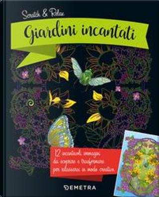 Giardini incantati. Scratch & relax. Con gadget by Mia Steingräber