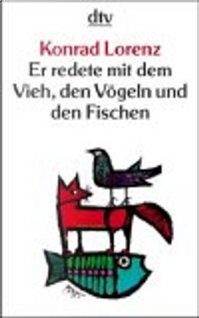 Er redete mit dem Vieh, den Vögeln und den Fischen. by Konrad Lorenz