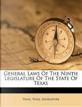 General Laws of the Ninth Legislature of the State of Texas by Par Texas