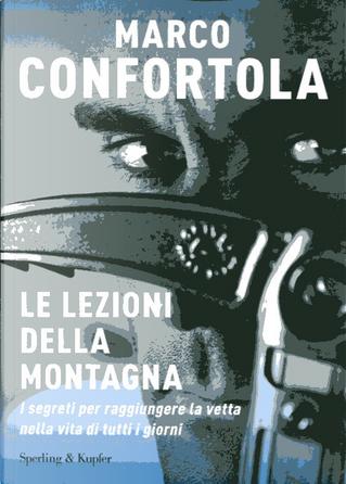 Le lezioni della montagna by Marco Confortola