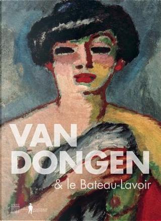 Van Dongen & le Bateau-Lavoir by Collectif