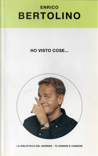 Ho visto cose... by Fabio Bonifacci, Enrico Bertolino