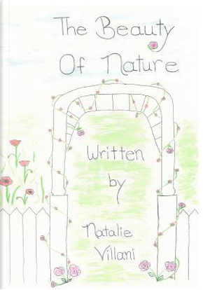 The Beauty of Nature by Natalie Villani
