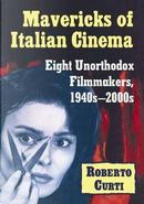 Mavericks of Italian Cinema by Roberto Curti