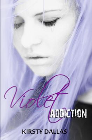 Violet Addiction by Kirsty Dallas
