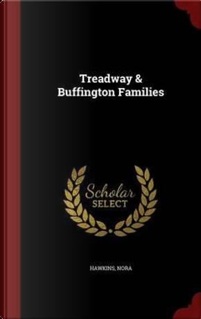 Treadway & Buffington Families by Nora Hawkins
