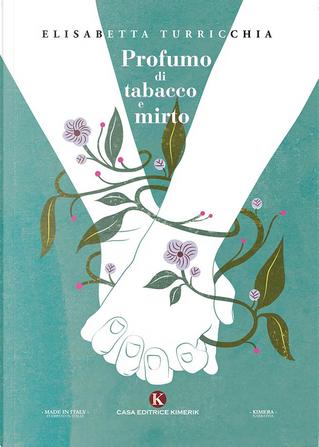 Profumo di tabacco e mirto by Elisabetta Turricchia